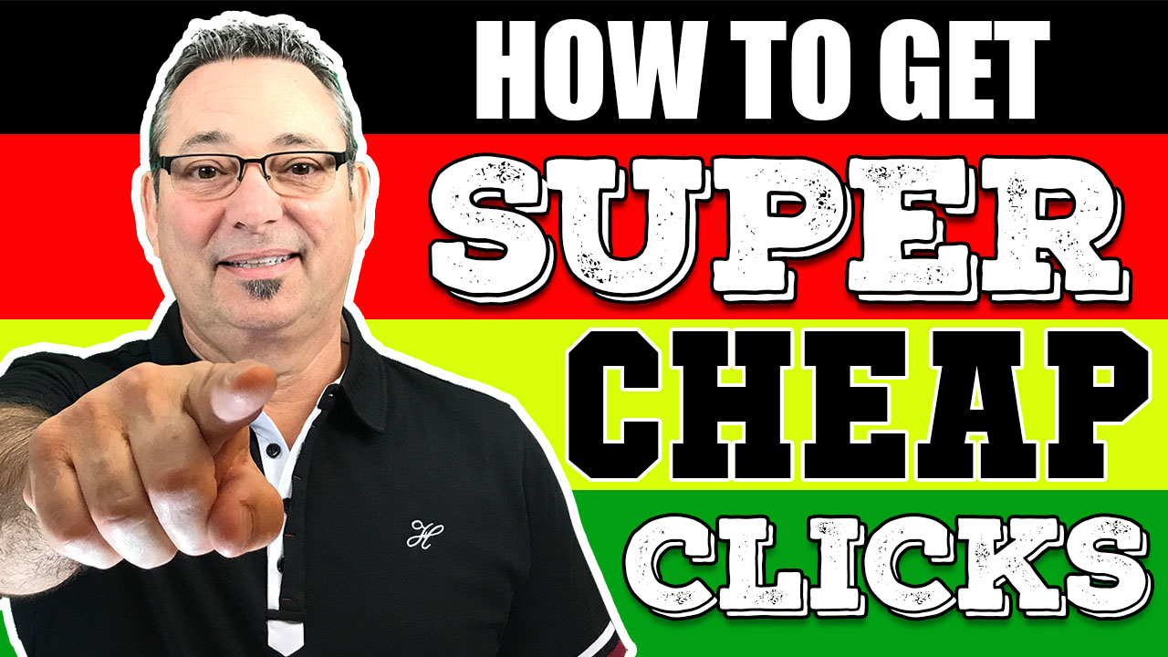 How to get super cheap clicks