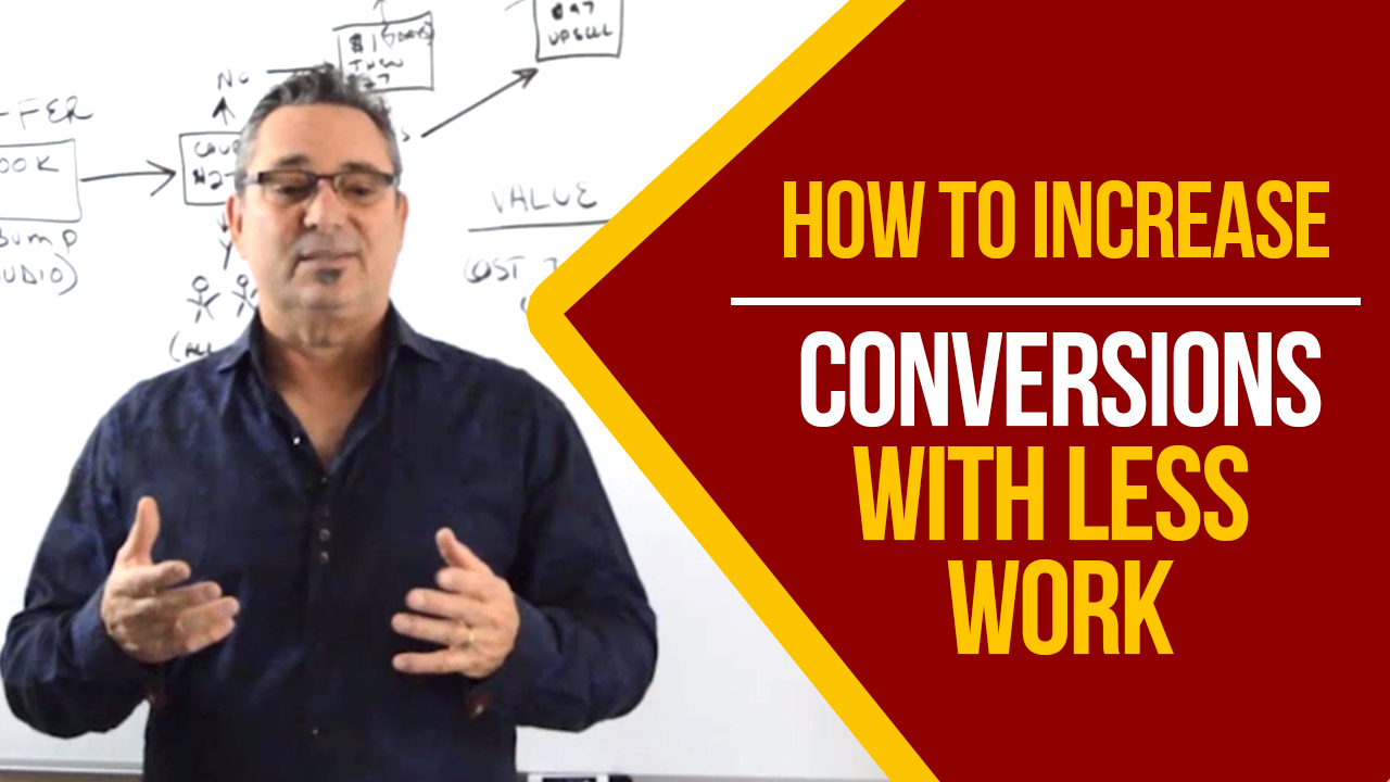 How to increase conversions with less work