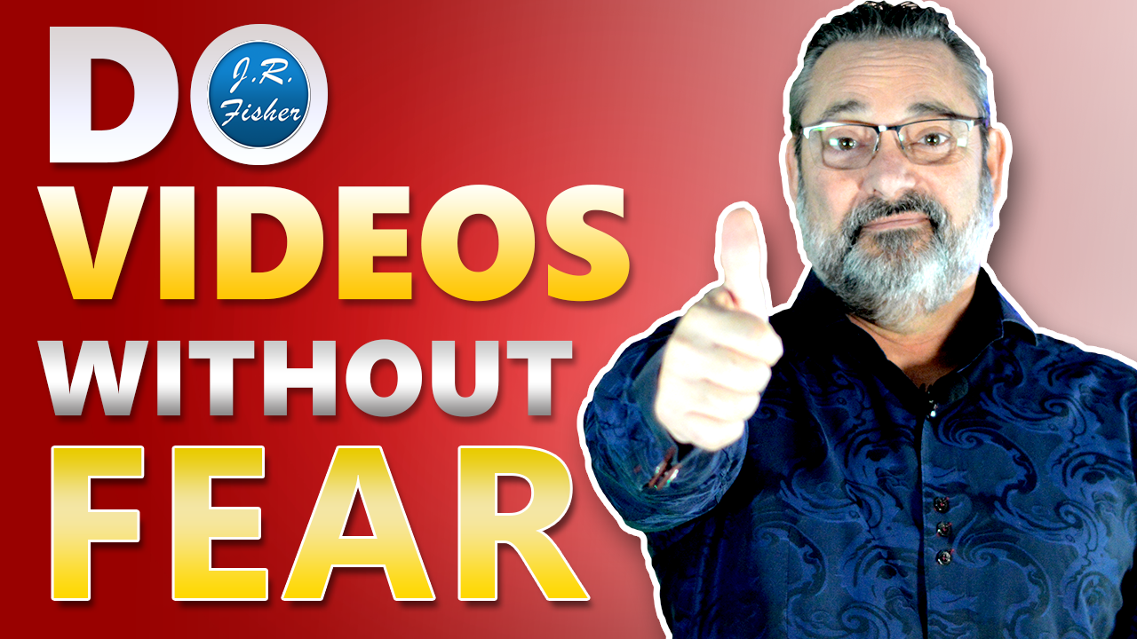 Make Videos - How to overcome the fear of being on camera