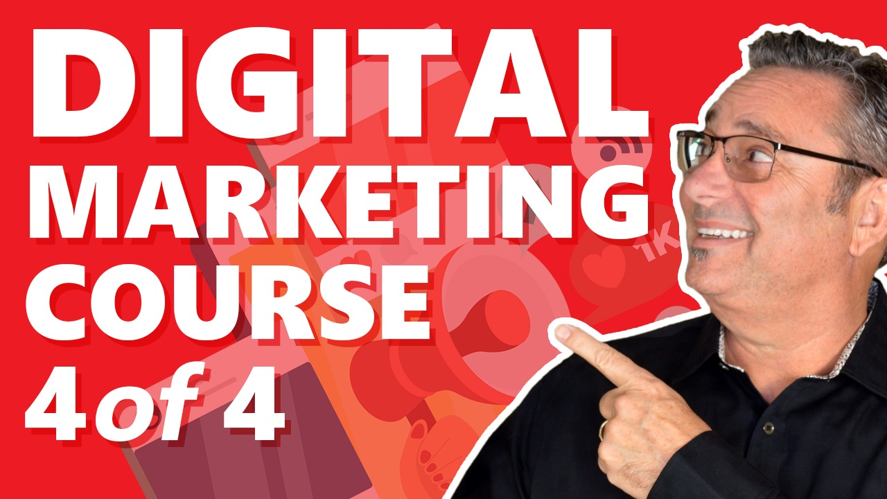 Digital Marketing course for beginners - Part 4 of 4