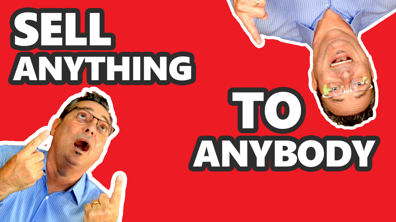 Sell Anything to Anybody - The Best Sales Tips and Tricks