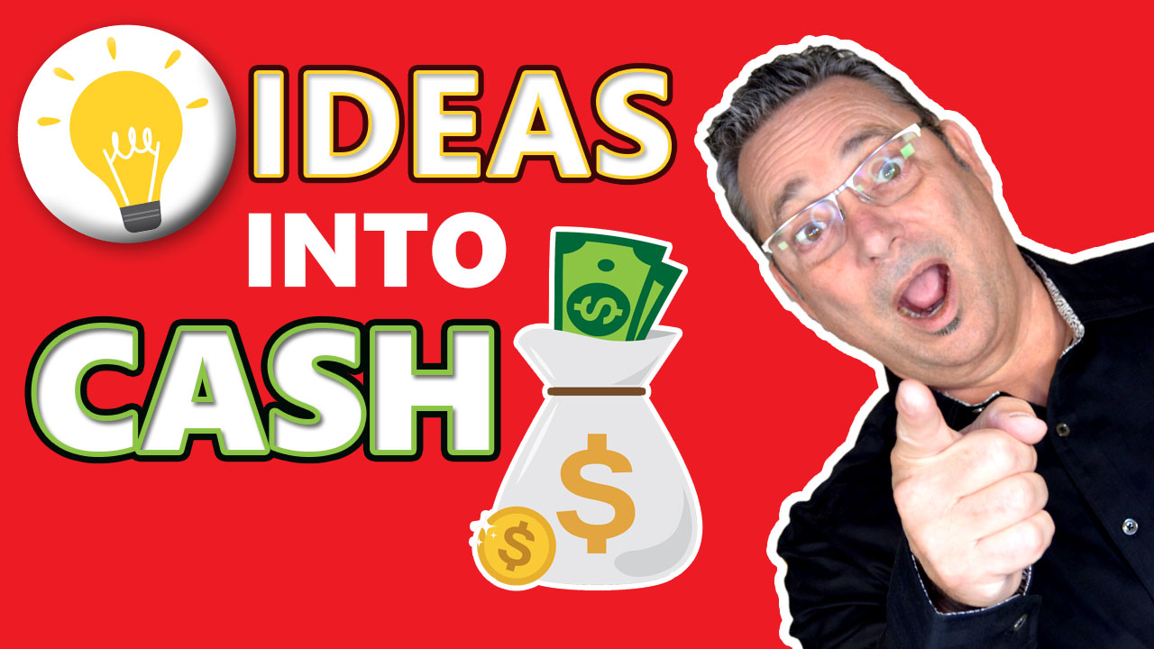 Ideas - Turning your ideas into cash (Online Training System)