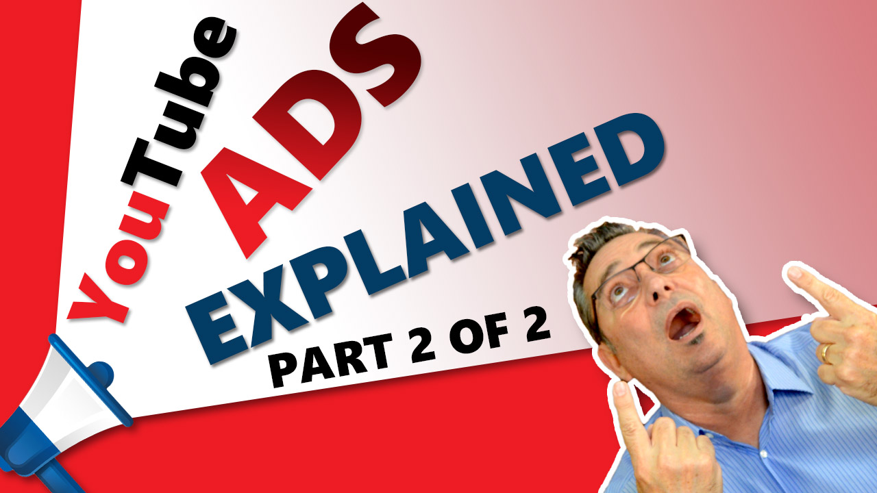 YouTube Ads - What are YouTube ads and how do they work? - Part 2 of 2