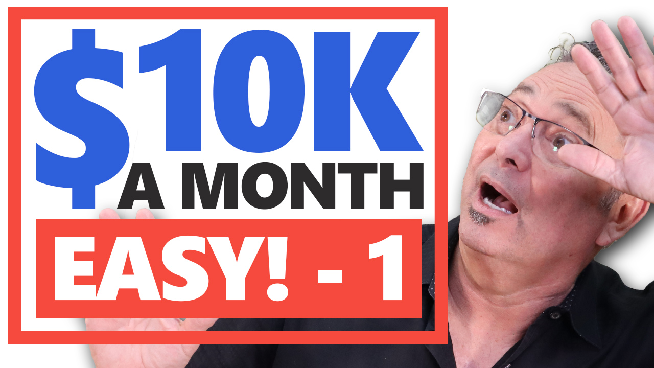 Lazy way to generate $10K A Month online (What no one tells part 1 of 2)