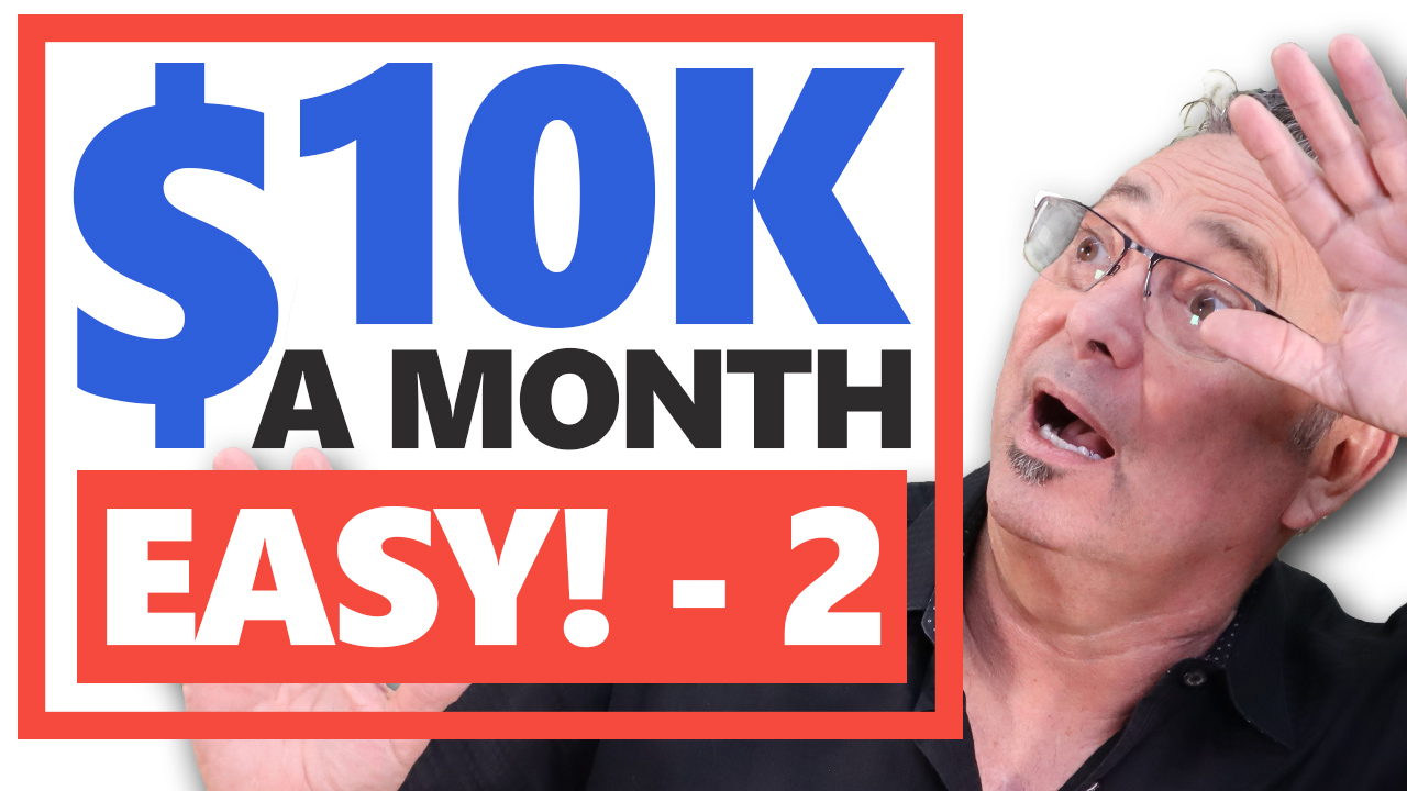 Lazy way to generate $10K A Month online (What no one tells part 2 of 2)