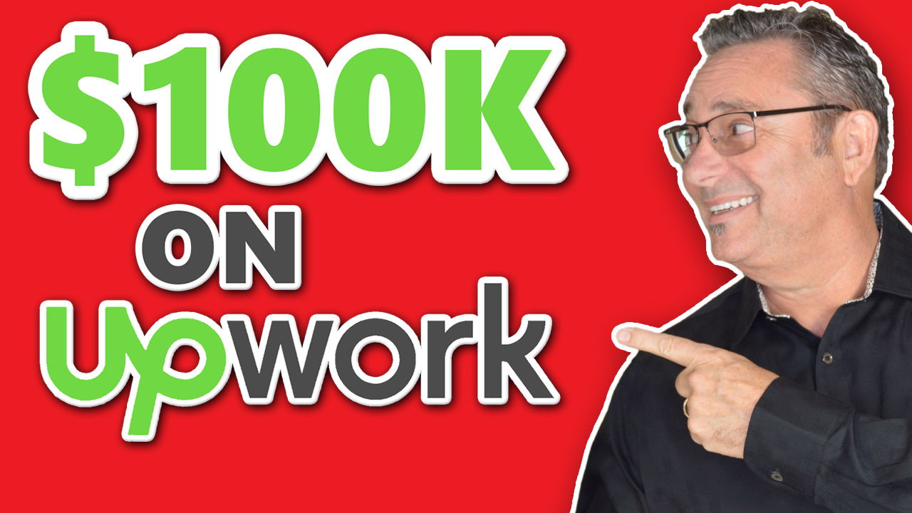 Upwork - How to make over 100k a year on Upwork (starting from scratch)